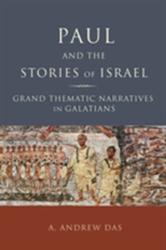 Paul and the Stories of Israel - Grand Thematic Narratives in Galatians (ISBN: 9781451490091)