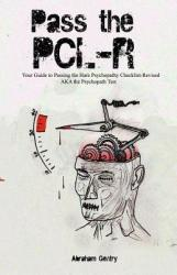 Pass the Pcl-R: Your Guide to Passing the Hare Psychopathy Checklist-Revised Aka the Psychopath Test (ISBN: 9781466266186)