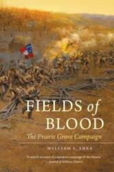 Fields of Blood - The Prairie Grove Campaign (ISBN: 9781469609898)