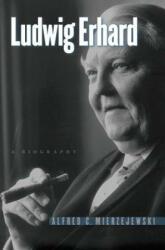 Ludwig Erhard: A Biography (ISBN: 9781469621395)