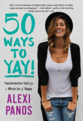 50 Ways to Yay! - Alexi Panos (ISBN: 9781501131783)