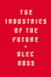 Industries of the Future - Alec Ross (ISBN: 9781501140792)