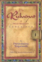 Rubaiyat of Omar Khayyam Explained - Paramhansa Yogananda (ISBN: 9781565892279)