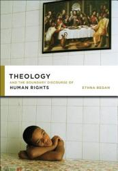 Theology and the Boundary Discourse of Human Rights (ISBN: 9781589016422)