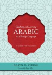 Teaching and Learning Arabic as a Foreign Language: A Guide for Teachers (ISBN: 9781589016576)