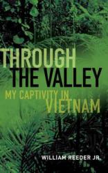Through the Valley: My Captivity in Vietnam (ISBN: 9781591145868)