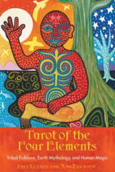 Tarot of the Four Elements: Tribal Folklore, Earth Mythology, and Human Magic (ISBN: 9781591430308)