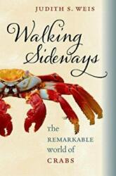 Walking Sideways: The Remarkable World of Crabs (ISBN: 9780801450501)