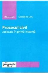 Procesul civil. Judecată în prima instanță (ISBN: 9786062704766)