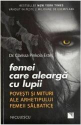 Femei care alearga cu lupii. Povesti si mituri ale arhetipului femeii salbatice (ISBN: 9786063800764)