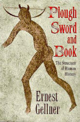 Plough, Sword, and Book: The Structure of Human History (1996)