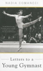 Letters to a Young Gymnast - Nadia Comaneci (2011)