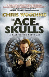 The Ace of Skulls - Chris Wooding (2014)
