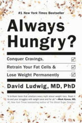 Always Hungry? : Conquer Cravings, Retrain Your Fat Cells, and Lose Weight Permanently (2016)
