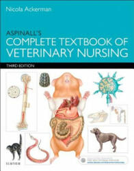 Aspinall's Complete Textbook of Veterinary Nursing - Ackerman, Nicola, BSc(Hons, ) VN, C&GCertSAN, Victoria Aspinall (2016)