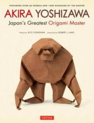 Akira Yoshizawa - Akira Yoshizawa, Robert J. Lang, Kiyo Yoshizawa, Kazuo Hamada (2016)