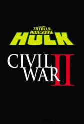 The Totally Awesome Hulk Vol. 2: Civil War II (2017)