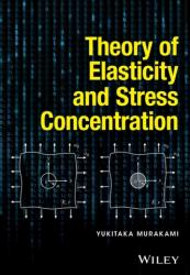 Theory of Elasticity and Stress Concentration (2016)