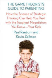 Game Theorist's Guide to Parenting - Paul Raeburn, Kevin Zollman (2017)