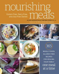 Nourishing Meals - 365 Whole Foods, Allergy-Free Recipes for Healing Your Family One Meal at a Time (2016)