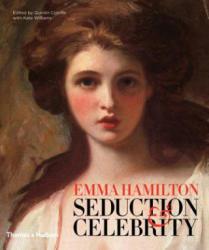 Emma Hamilton - Seduction and Celebrity (2016)