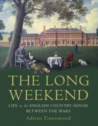 Long Weekend - Life in the English Country House Between the Wars (2016)