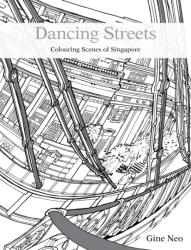 Dancing Streets - Colouring the Scenes of Singapore (2016)