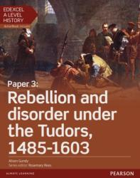 Edexcel A Level History, Paper 3: Rebellion and Disorder Under the Tudors 1485-1603 Student Book + Activebook (2016)