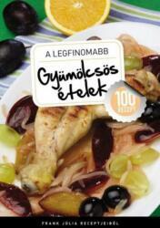 A legfinomabb gyümölcsös ételek ### (ISBN: 9789631360271)