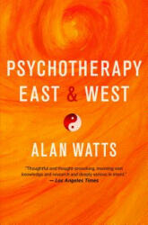 Psychotherapy East and West - Alan Watts (2017)