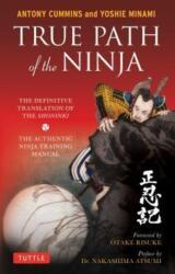 True Path of the Ninja - Antony Cummins, Yoshie Minami, Otake Risuke (2017)