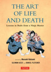 Art of Life and Death - Lessons in Budo from a Ninja Master (2017)