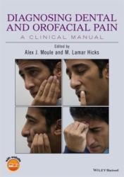 Diagnosing Dental and Orofacial Pain - Alex J. Moule (2016)