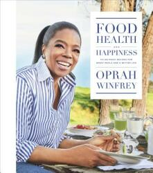 Food, Health, and Happiness: 115 On-Point Recipes for Great Meals and a Better Life (2017)