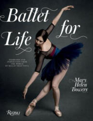 Ballet For Life - Mary Helen Bowers, Alexa Chung, Inez Van Lamsweerde (2017)