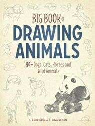 Big Book of Drawing Animals - 90+ Dogs, Cats, Horses and Wild Animals (2017)