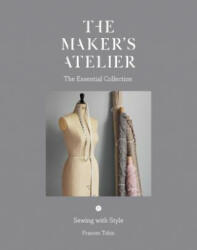 Maker's Atelier: The Essential Collection (ISBN: 9781849499040)