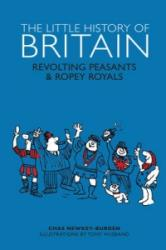The Little History of Britain: Revolting Peasants, Frilly Nobility & Ropey Royals (2016)