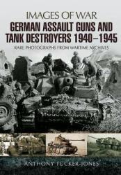 German Assault Guns and Tank Destroyers 1940 - 1945 (2016)