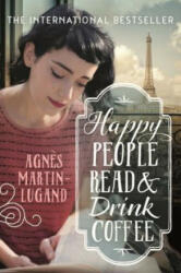 Happy People Read and Drink Coffee - Agnes Martin-Lugand (2017)