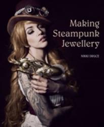 Making Steampunk Jewellery (2017)