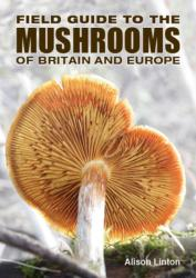 Field Guide to Mushrooms of Britain and Europe (2016)