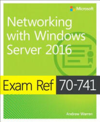 Exam Ref 70-741 Networking with Windows Server 2016 (2017)