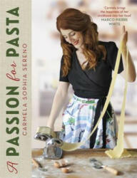 Passion for Pasta - Distinctive Regional Recipes from the Top to the Toe of Italy (2017)