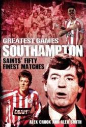 Southampton Greatest Games - Saints' Fifty Finest Matches (2016)