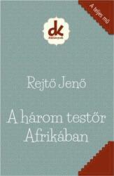 Rejtő Jenő - A három testőr Afrikában (ISBN: 9786066462624)