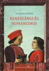 Reneszánsz és humanizmus (ISBN: 9789634141914) (ISBN: 9789634141914)