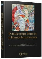 Intelectualii politicii şi politica intelectualilor (ISBN: 9786065373006)