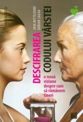 Descifrarea codului varstei - Josh Mitteldorf Dorion Sagan (ISBN: 9786063800856)