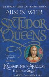 Katherine of Aragon, the True Queen (ISBN: 9781472227515)
